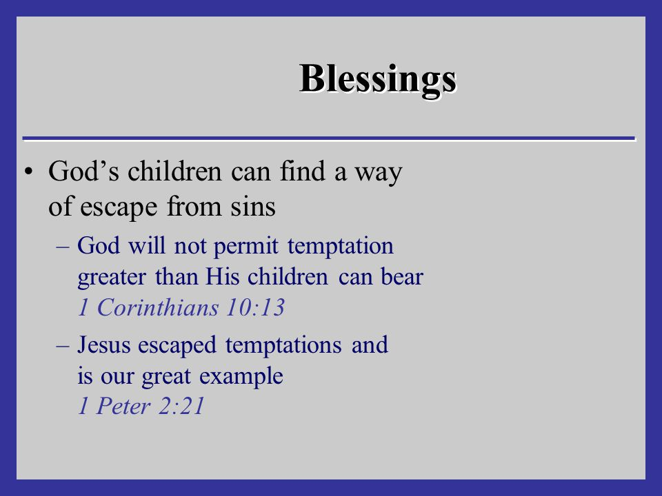 Blessings God's children can find a way of escape from sins