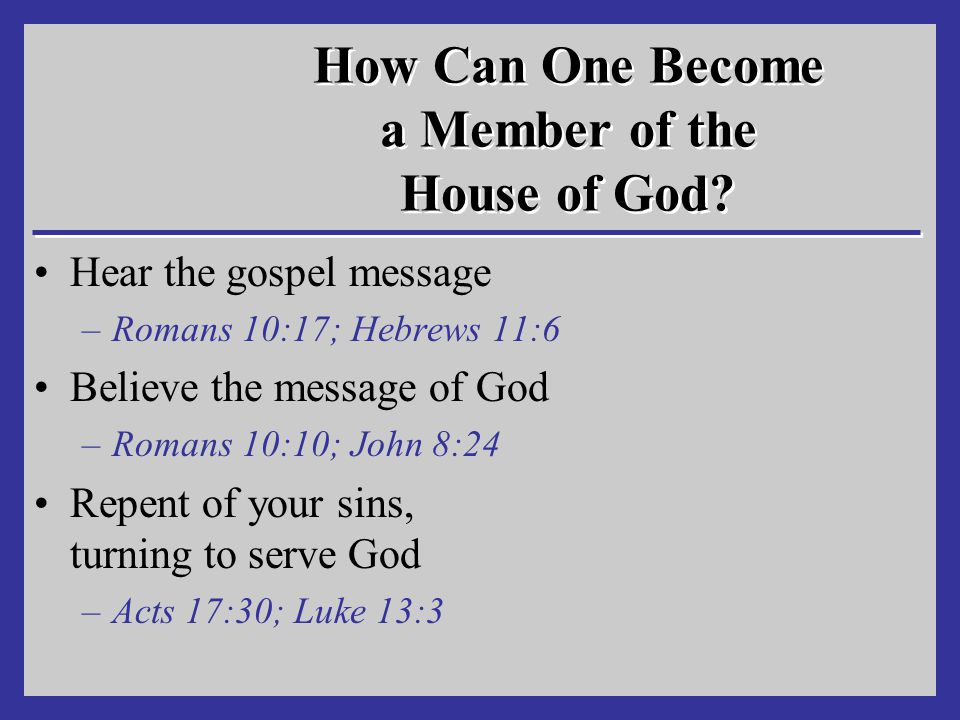 How Can One Become a Member of the House of God