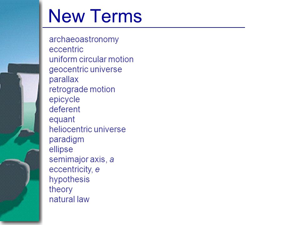 New Terms archaeoastronomy eccentric uniform circular motion