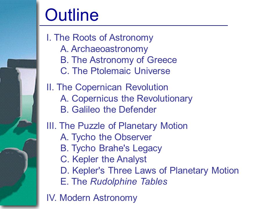 Outline I. The Roots of Astronomy A. Archaeoastronomy