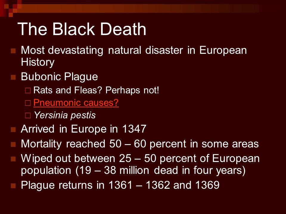 The Black Death Most devastating natural disaster in European History