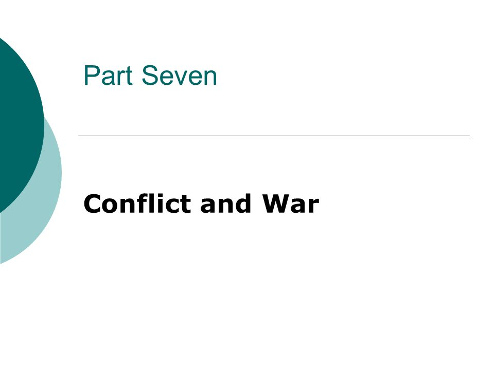 Part Seven Conflict and War