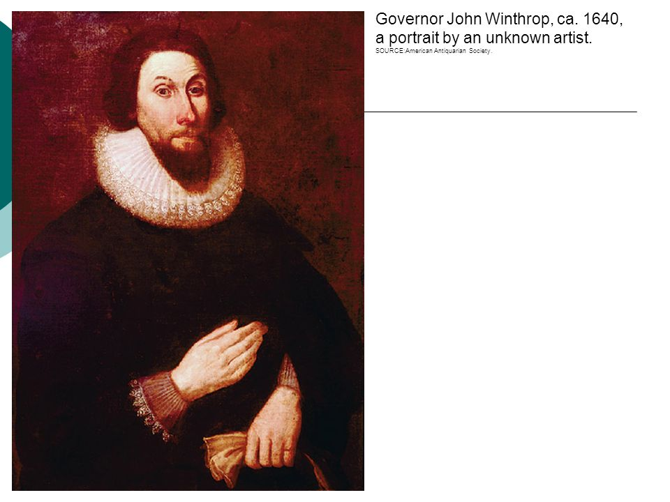 Governor John Winthrop, ca. 1640, a portrait by an unknown artist.
