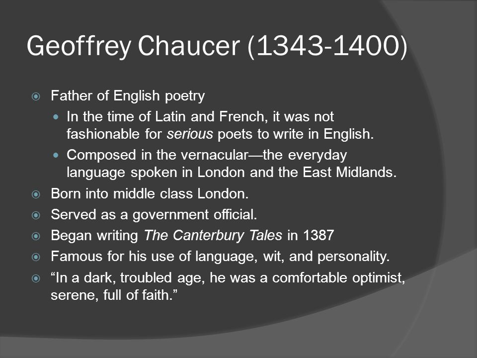 Geoffrey Chaucer (1343-1400) Father of English poetry