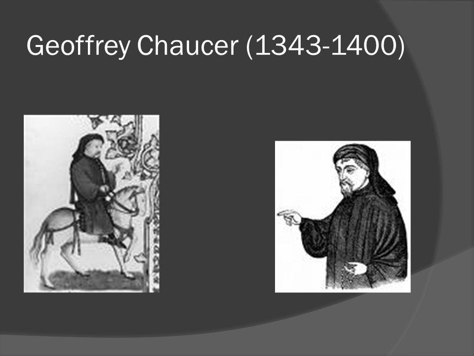 Geoffrey Chaucer (1343-1400)