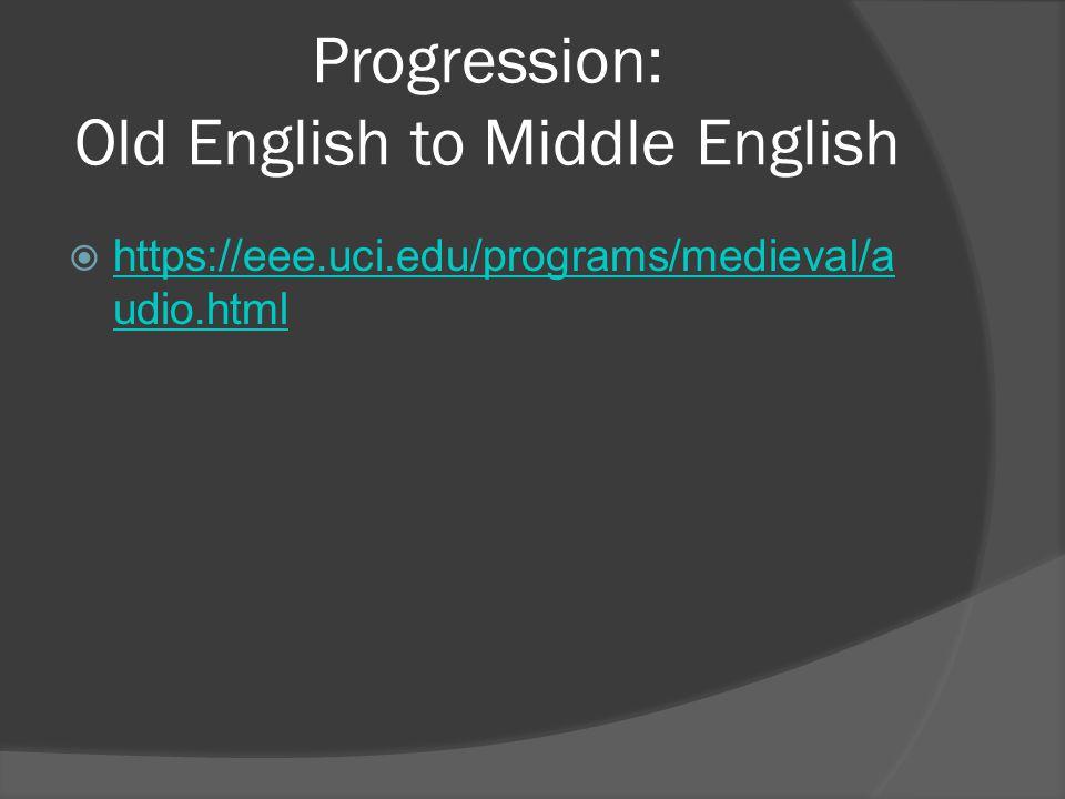 Progression: Old English to Middle English