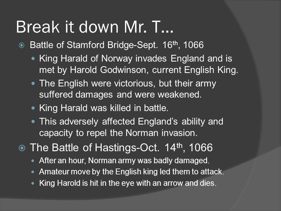 Break it down Mr. T… The Battle of Hastings-Oct. 14th, 1066