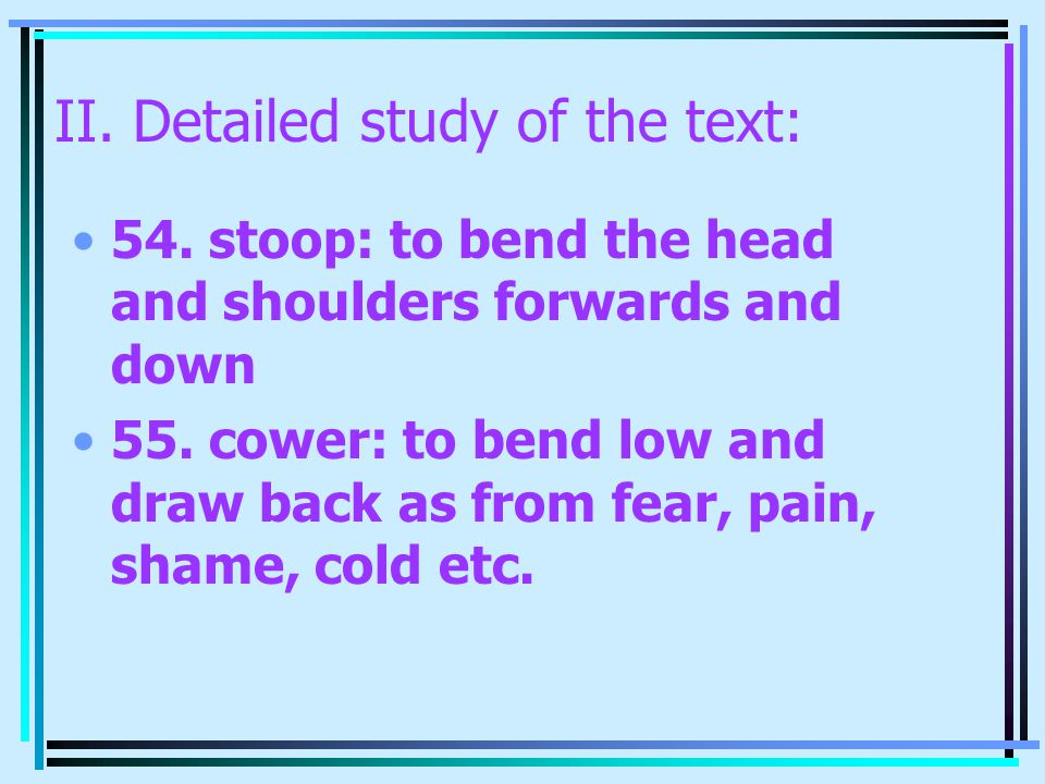 II. Detailed study of the text: