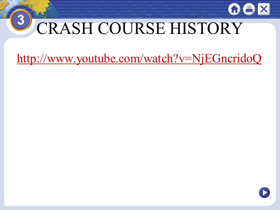 CRASH COURSE HISTORY http://www.youtube.com/watch v=NjEGncridoQ