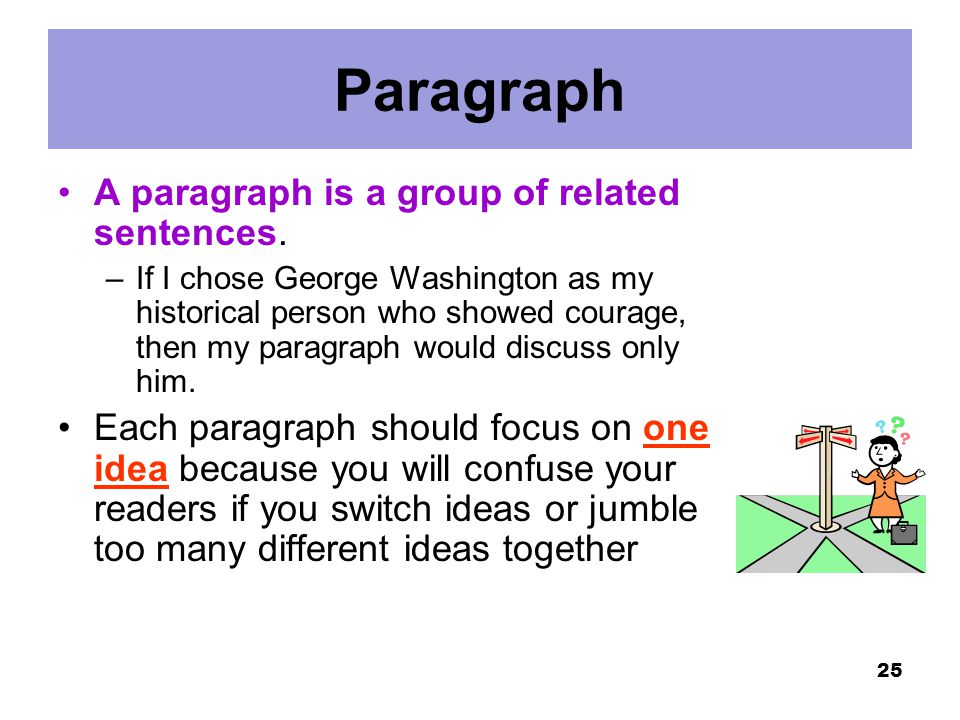 Paragraph A paragraph is a group of related sentences.