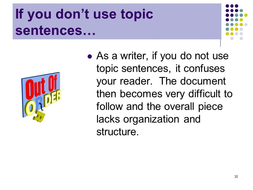 If you don't use topic sentences…