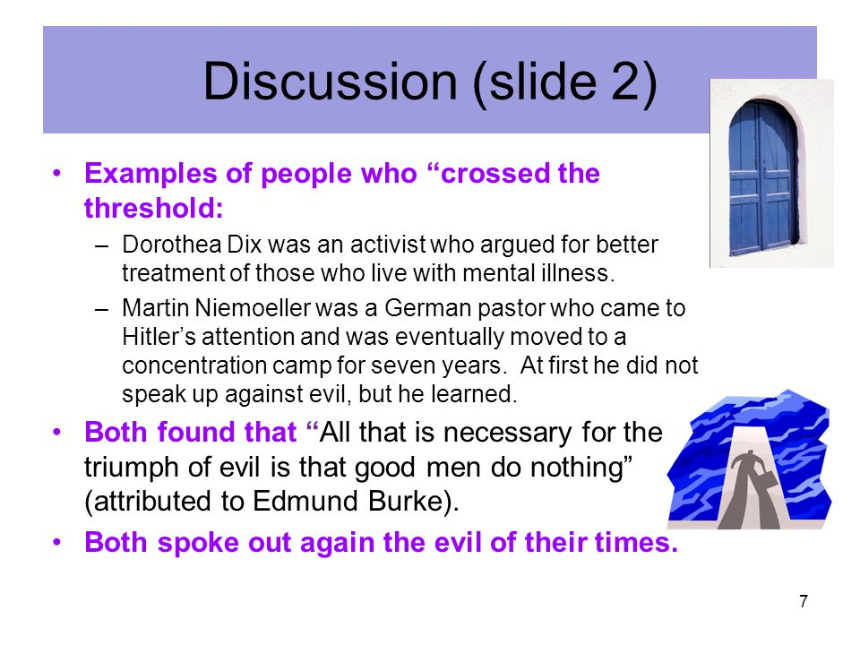 Discussion (slide 2) Examples of people who crossed the threshold: