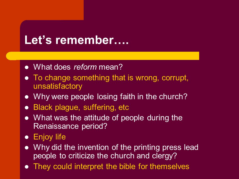 Let's remember…. What does reform mean