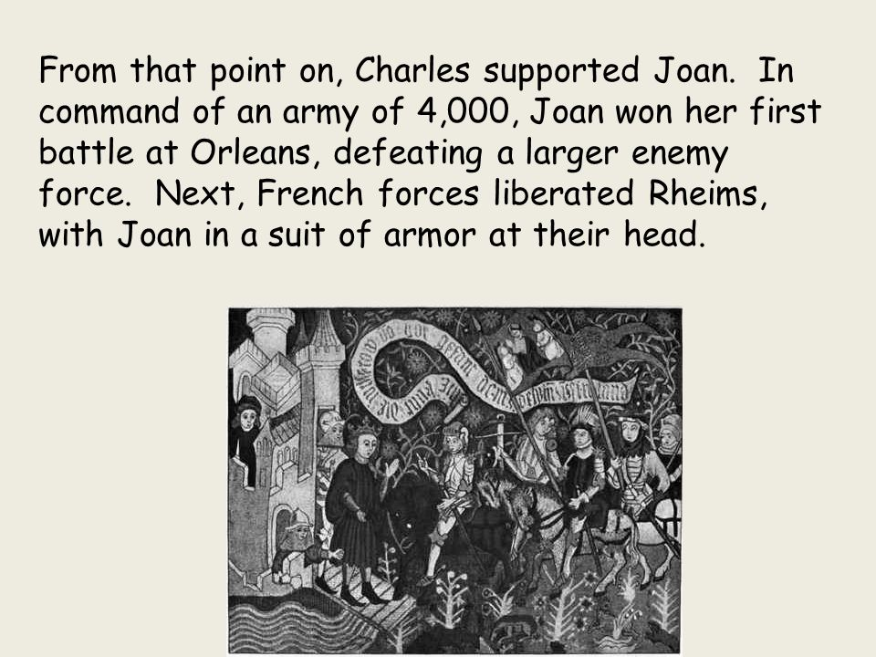 From that point on, Charles supported Joan