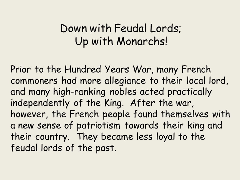 Down with Feudal Lords; Up with Monarchs!