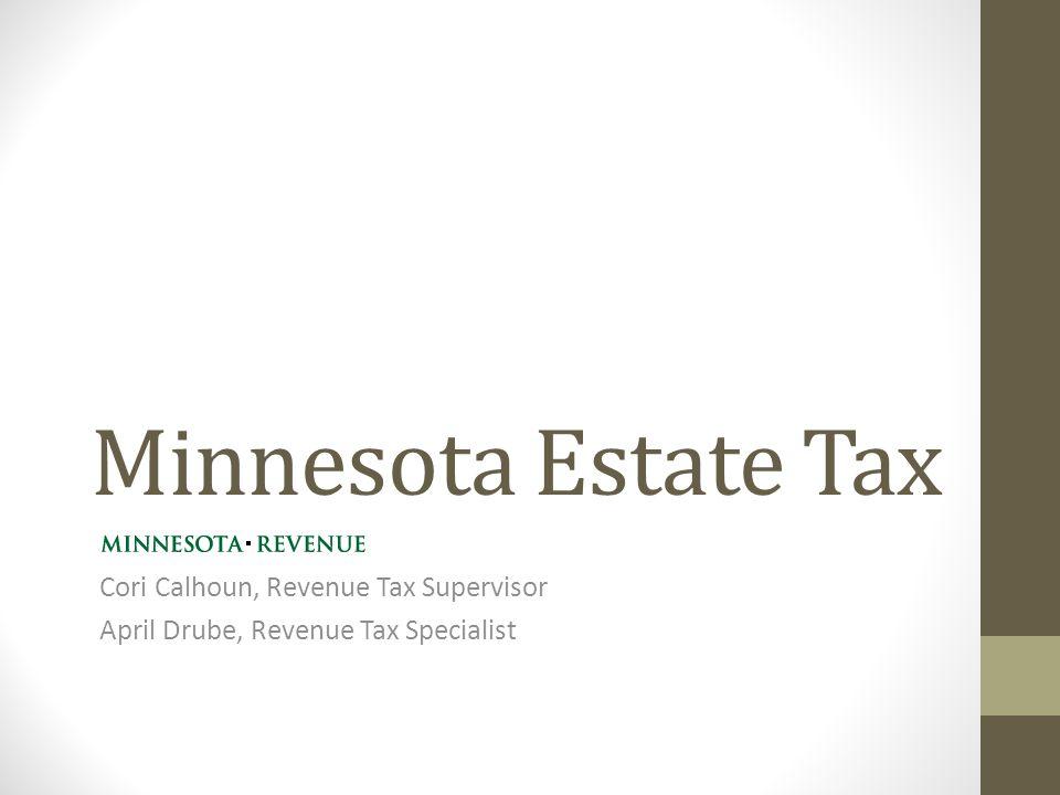 Minnesota Estate Tax Cori Calhoun, Revenue Tax Supervisor