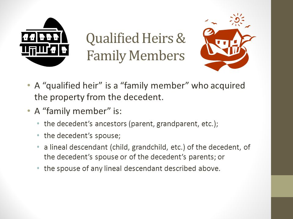 Qualified Heirs & Family Members