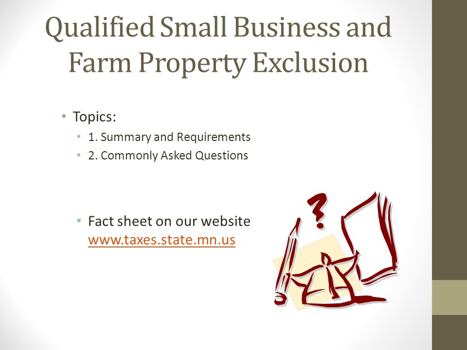 Qualified Small Business and Farm Property Exclusion
