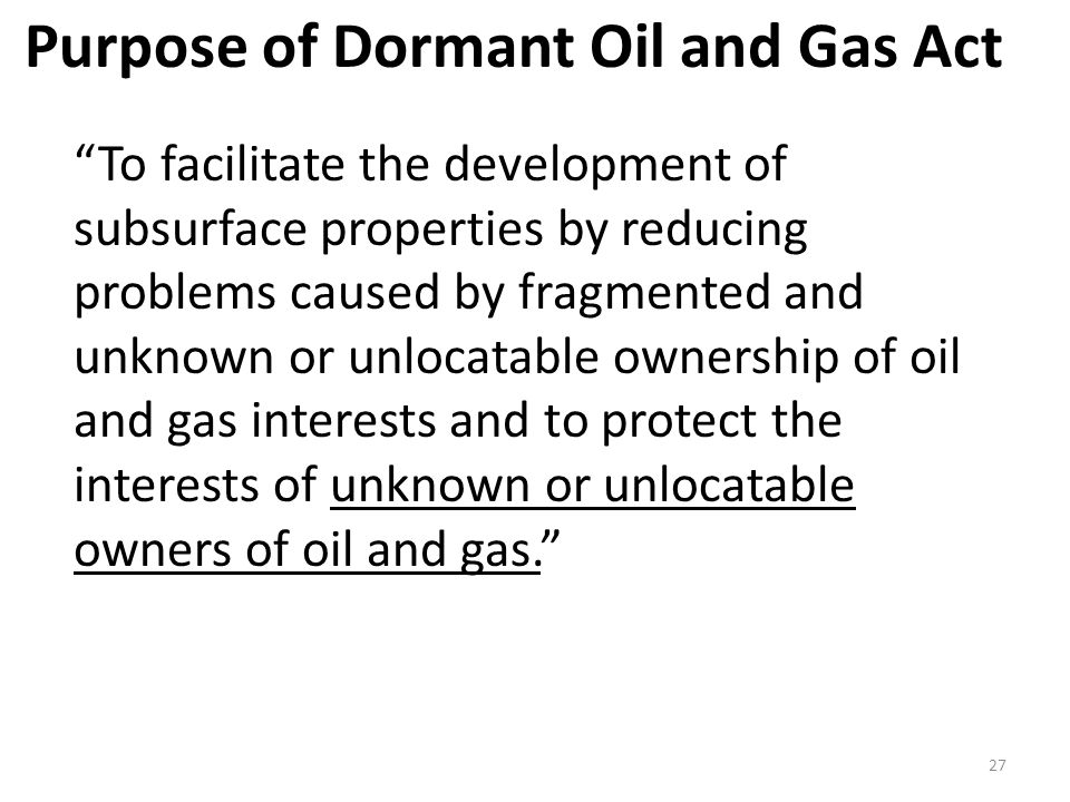 Purpose of Dormant Oil and Gas Act