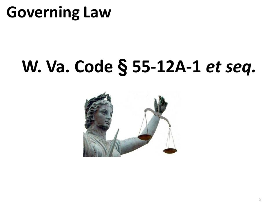 Governing Law W. Va. Code § 55-12A-1 et seq.