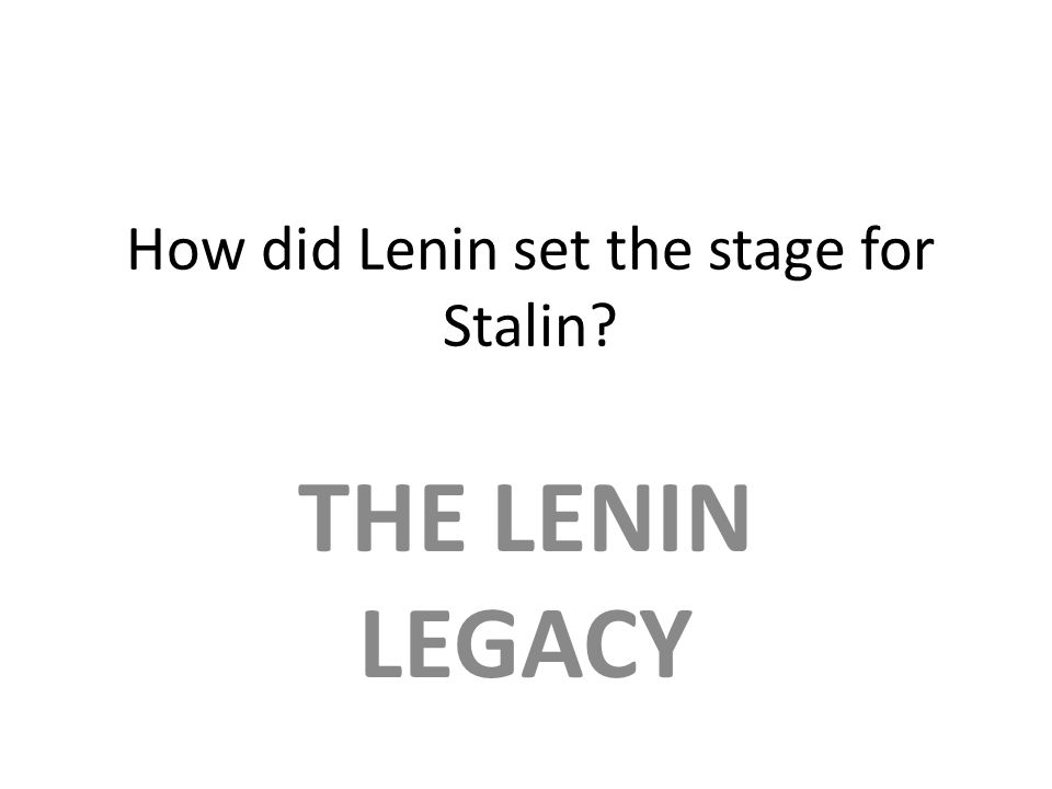 How did Lenin set the stage for Stalin