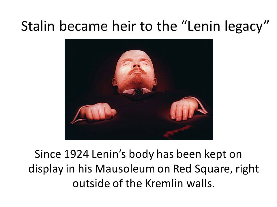 Stalin became heir to the Lenin legacy