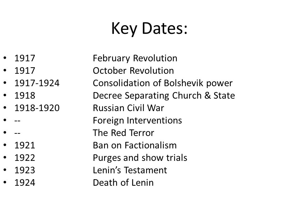 Key Dates: 1917 February Revolution 1917 October Revolution