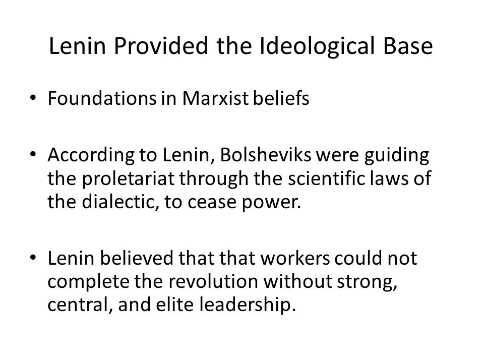 Lenin Provided the Ideological Base
