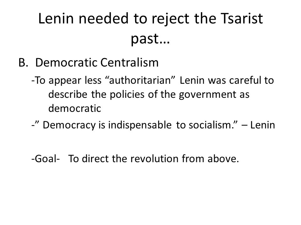 Lenin needed to reject the Tsarist past…