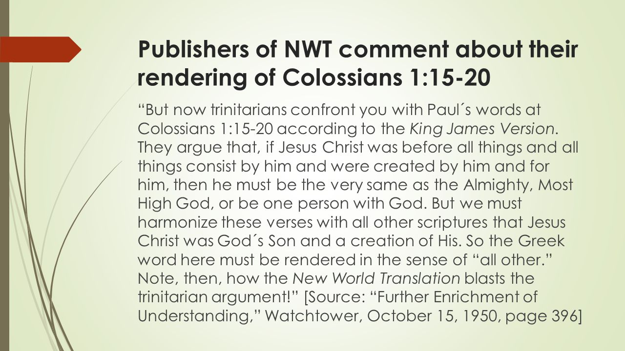 Publishers of NWT comment about their rendering of Colossians 1:15-20