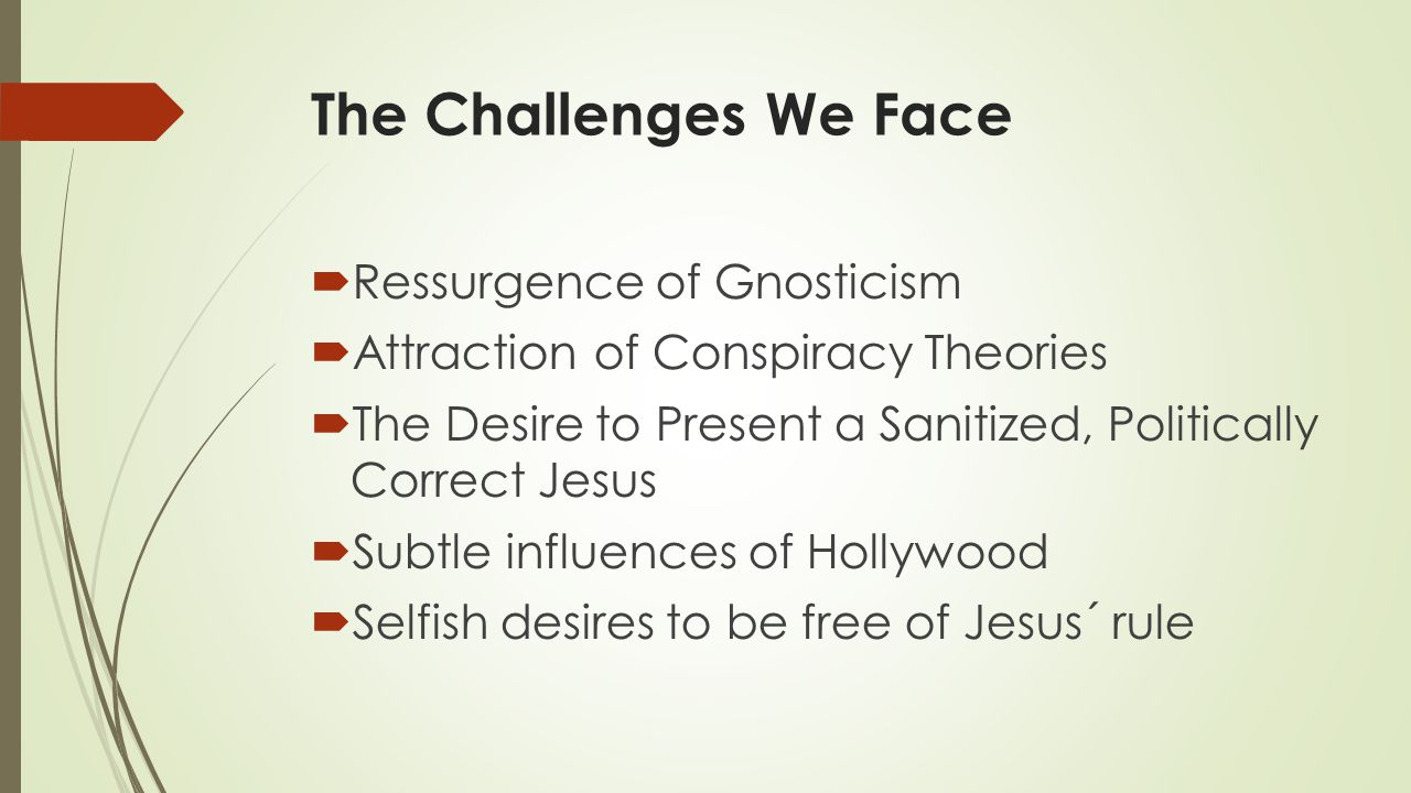 The Challenges We Face Ressurgence of Gnosticism
