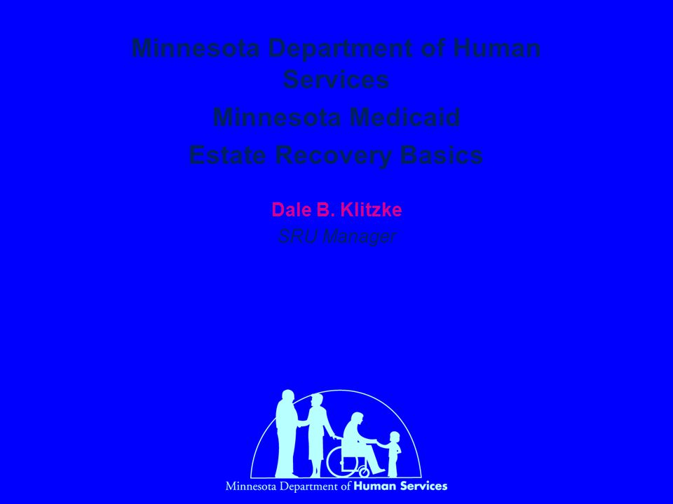 Minnesota Department of Human Services Estate Recovery Basics