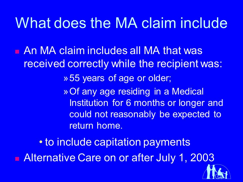 What does the MA claim include