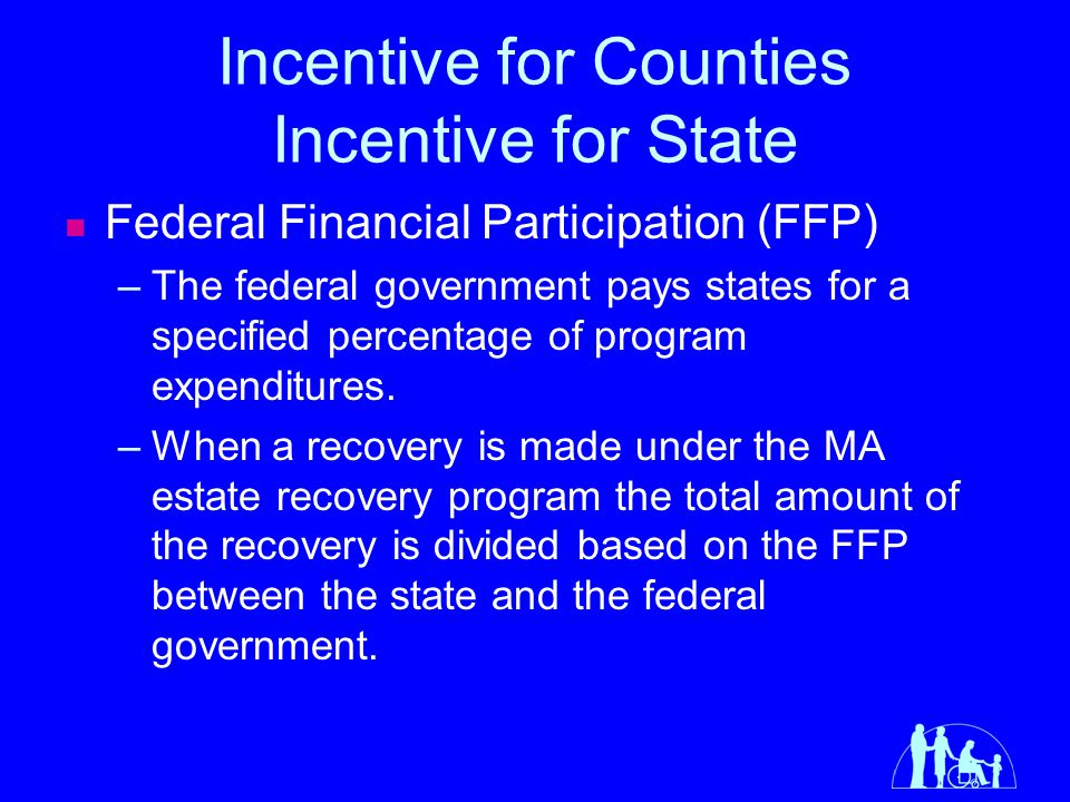 Incentive for Counties Incentive for State