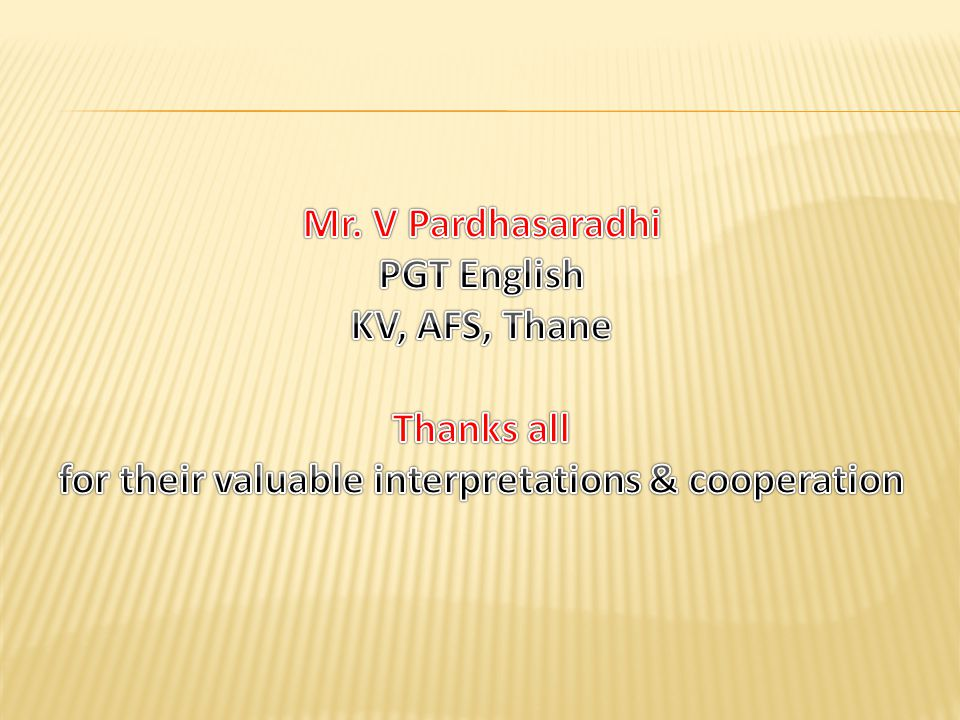 for their valuable interpretations & cooperation