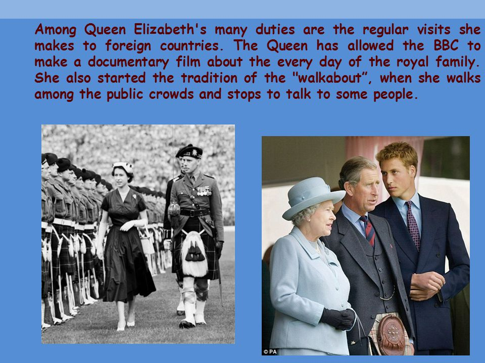 Among Queen Elizabeth s many duties are the regular visits she makes to foreign countries.