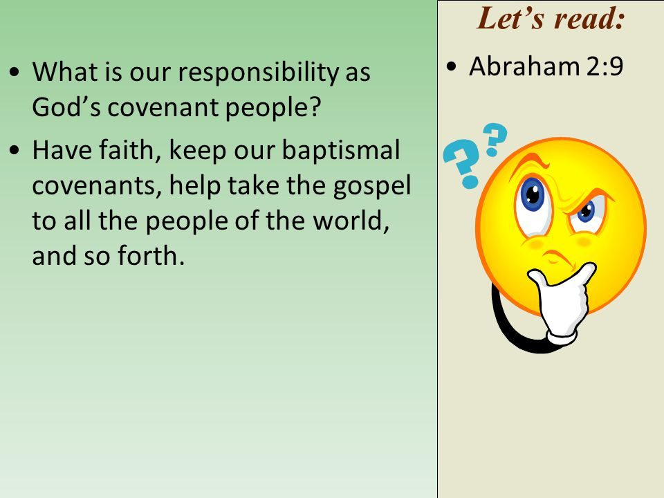 Let's read: Abraham 2:9. What is our responsibility as God's covenant people
