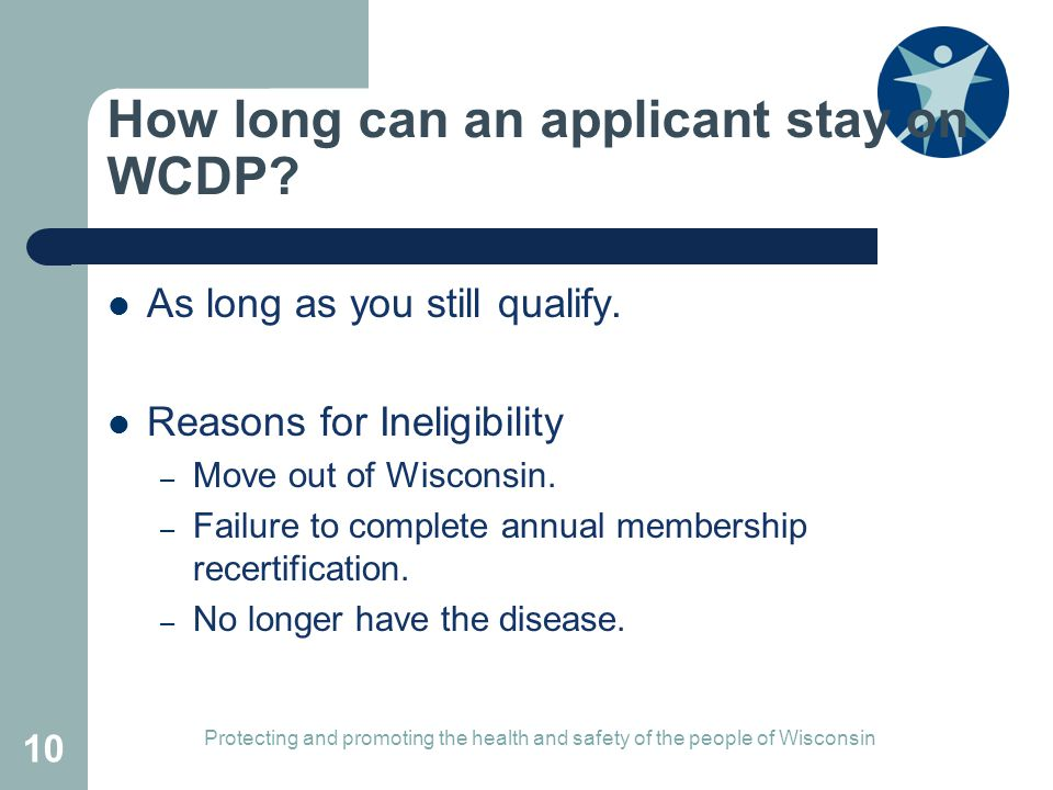 How long can an applicant stay on WCDP