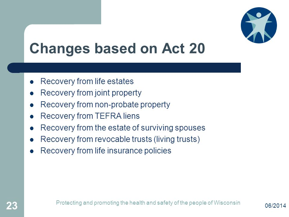 Changes based on Act 20 Recovery from life estates