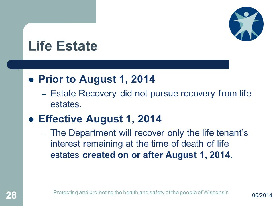 Life Estate Prior to August 1, 2014 Effective August 1, 2014