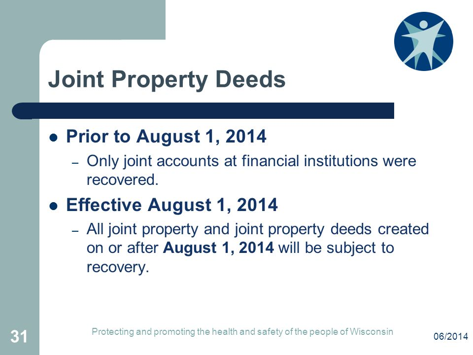 Joint Property Deeds Prior to August 1, 2014 Effective August 1, 2014