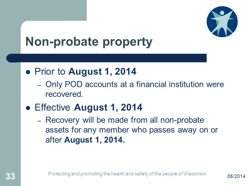 Non-probate property Prior to August 1, 2014 Effective August 1, 2014