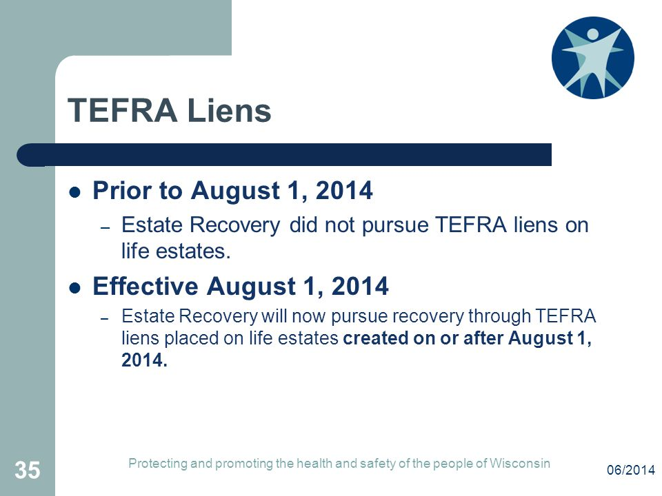 TEFRA Liens Prior to August 1, 2014 Effective August 1, 2014