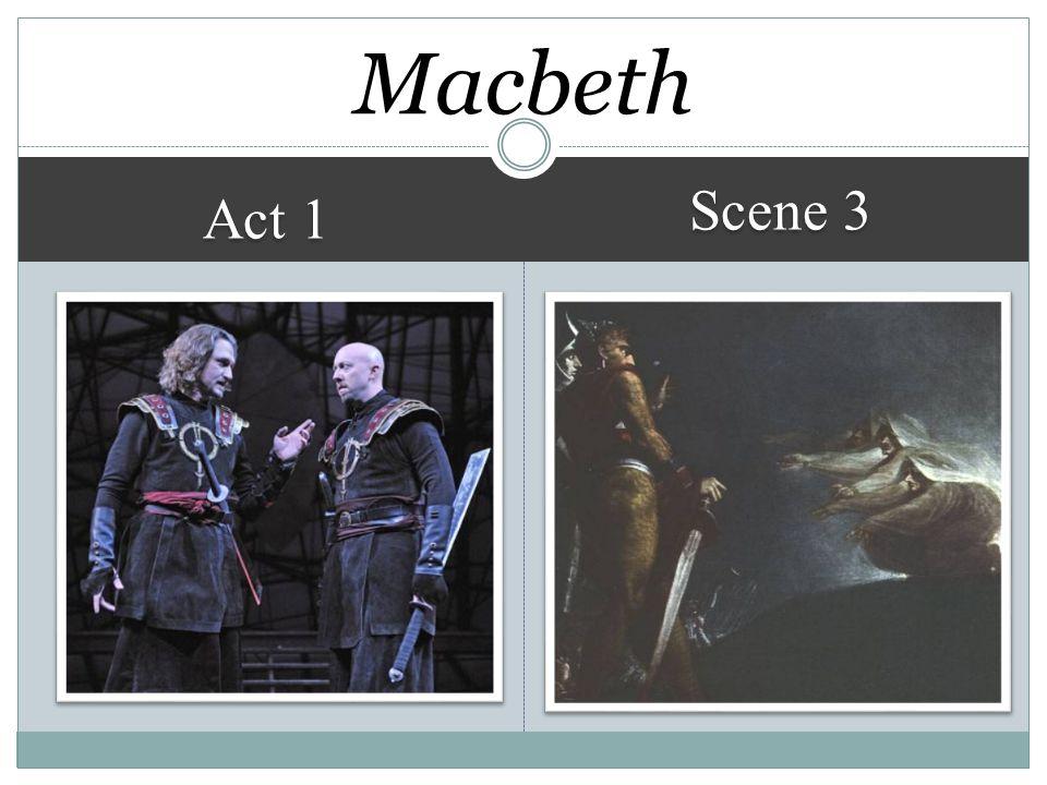 Macbeth Scene 3 Act 1