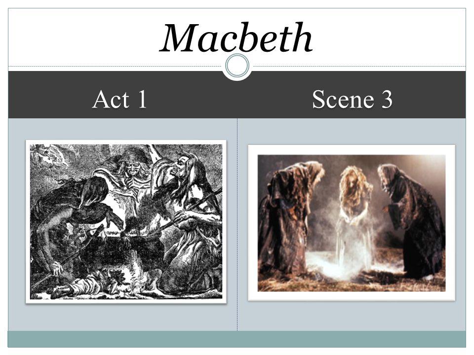 Macbeth Act 1 Scene 3