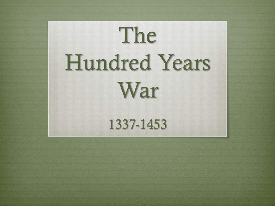 The Hundred Years War 1337-1453