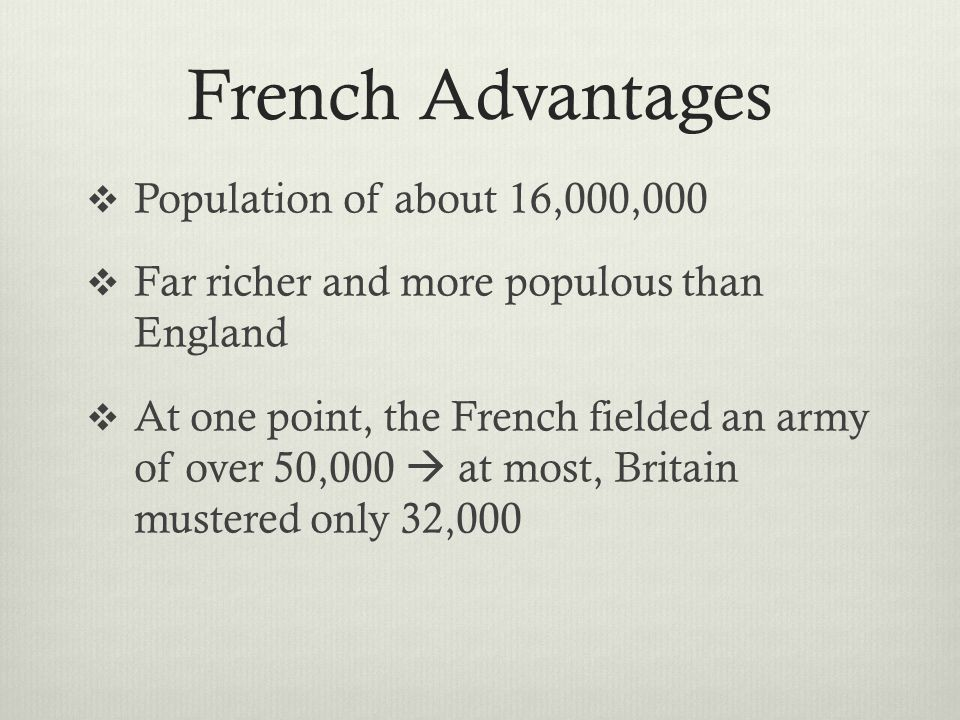 French Advantages Population of about 16,000,000