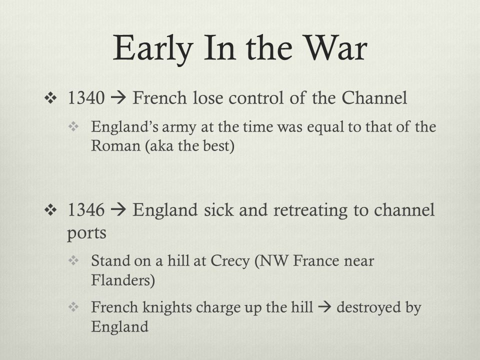 Early In the War 1340  French lose control of the Channel