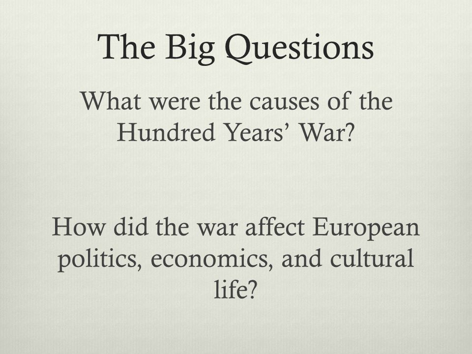 The Big Questions What were the causes of the Hundred Years' War.