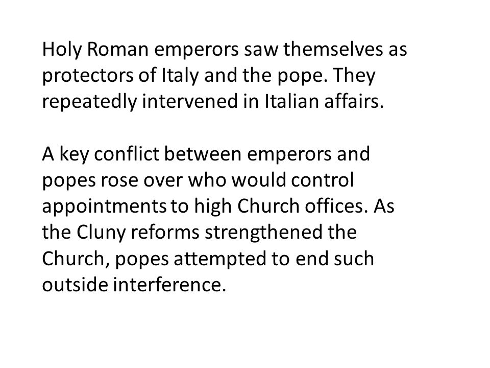 Holy Roman emperors saw themselves as protectors of Italy and the pope